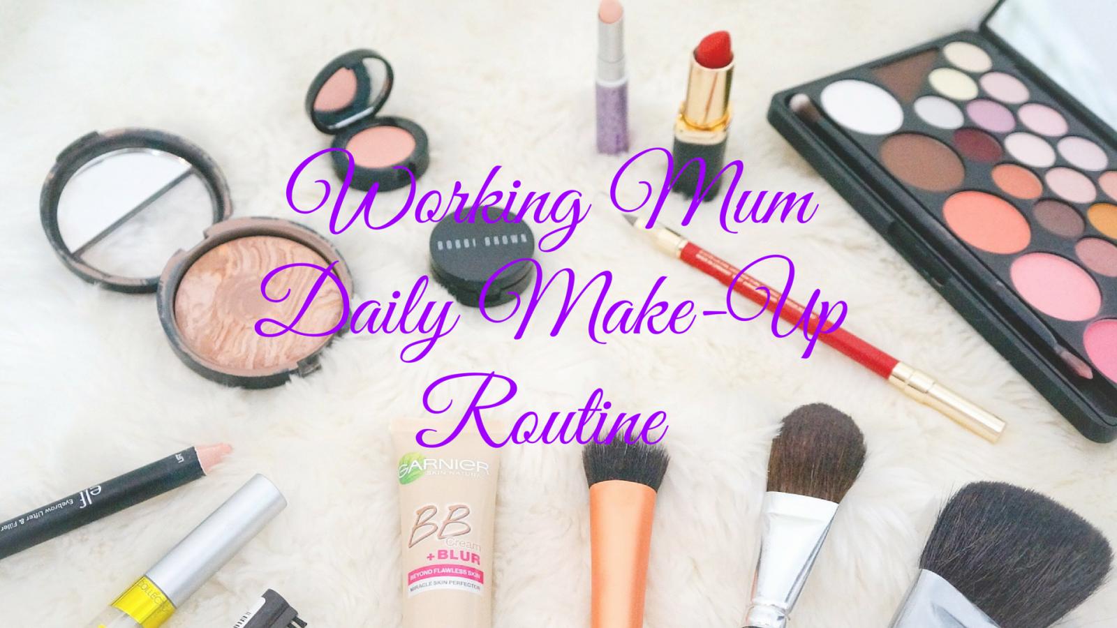 Working Mum Daily Make-Up