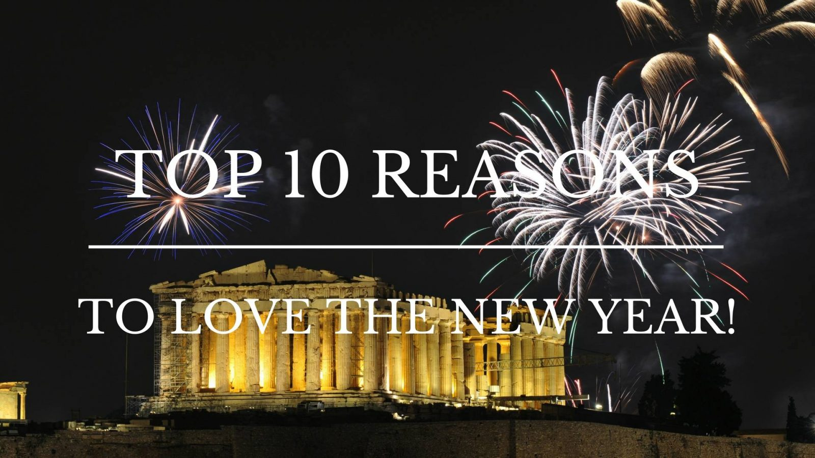 Top 10 Reasons to LOVE the NEW YEAR!