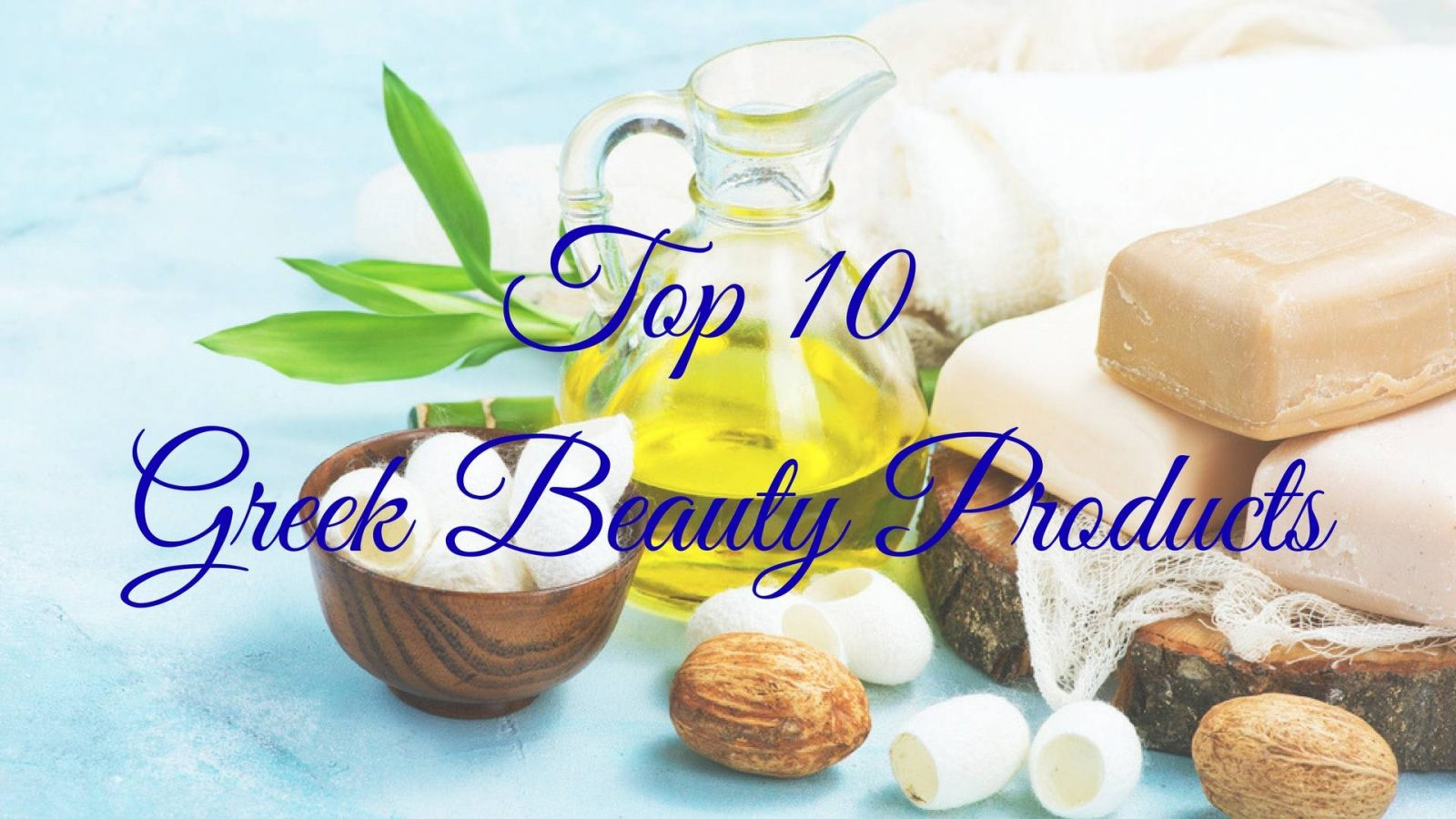 Top 10 Greek Beauty Products