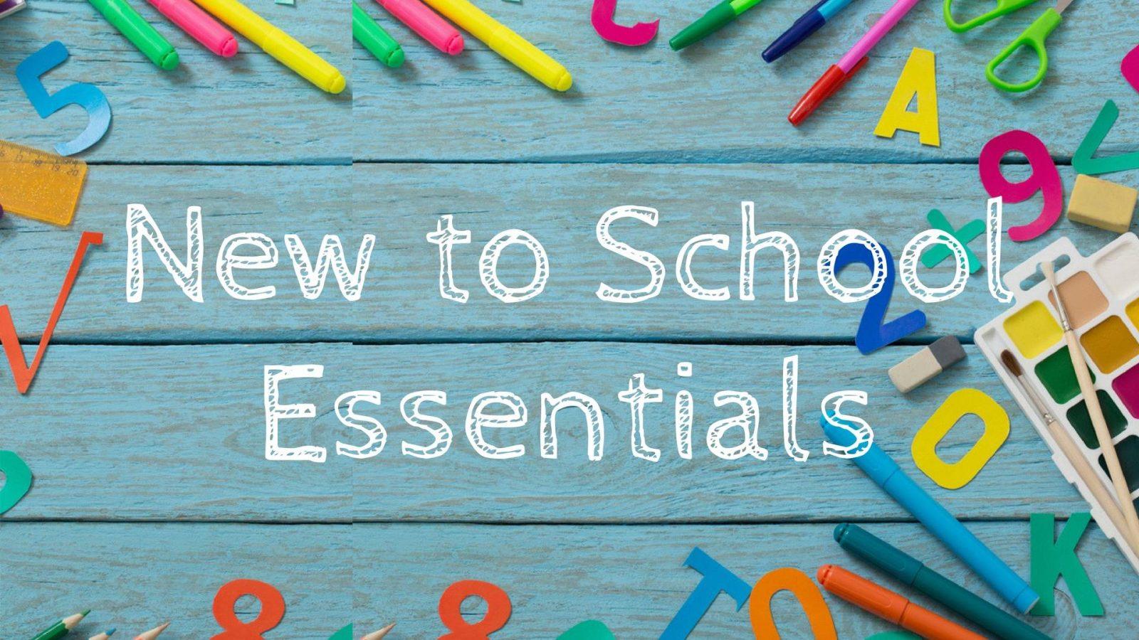 New to school essentials