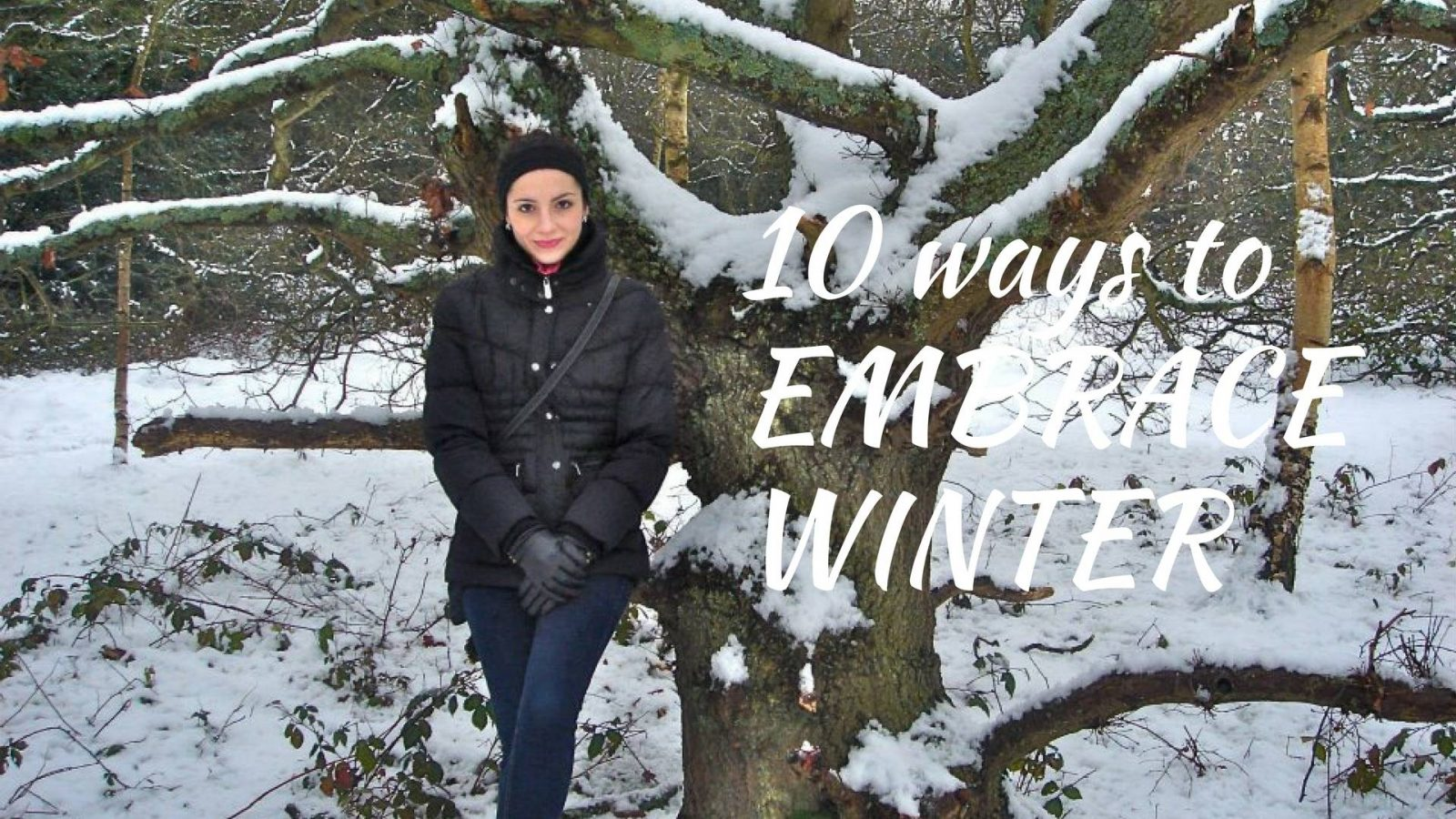 Top 10 Ways to Embrace Winter